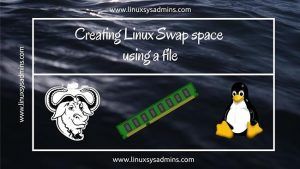 Creating Linux Swap space using a file