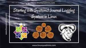 Starting with systemd Journal logging system in Linux