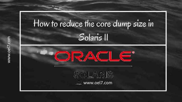 How to reduce the core dump size in Solaris 11