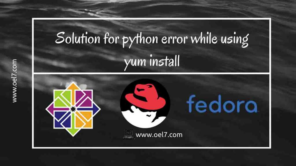 Solution for python error while using yum install 1