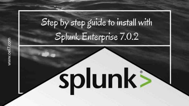 Step by step guide to install with Splunk Enterprise 7.0.2