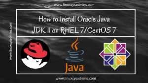 How to Install Oracle Java JDK 11 on RHEL 7 and CentOS 7