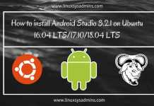 How to install Android Studio 3.2.1 on Ubuntu 16.04 LTS 17.10 18.04 LTS