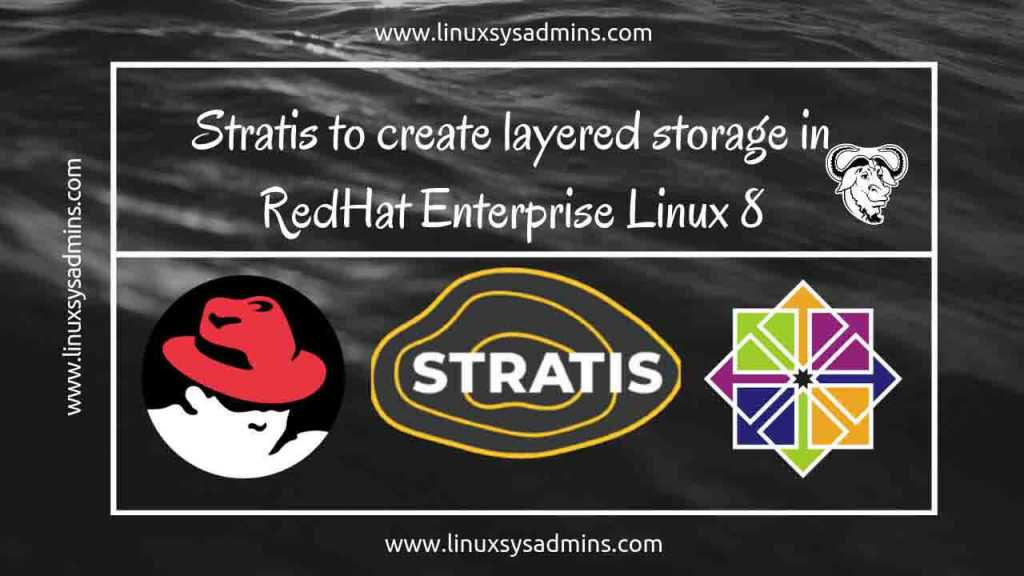 Stratis to create layered storage in RedHat Enterprise Linux 8 1