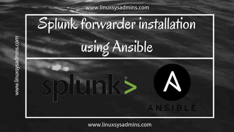 Splunk forwarder installation using Ansible – easy install in 1 min