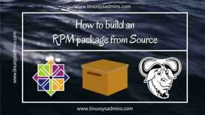 How to build an RPM package from Source