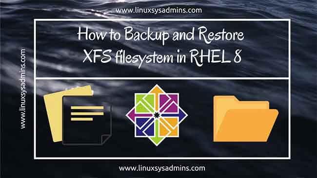 Backup and Restore XFS filesystem using xfsdump