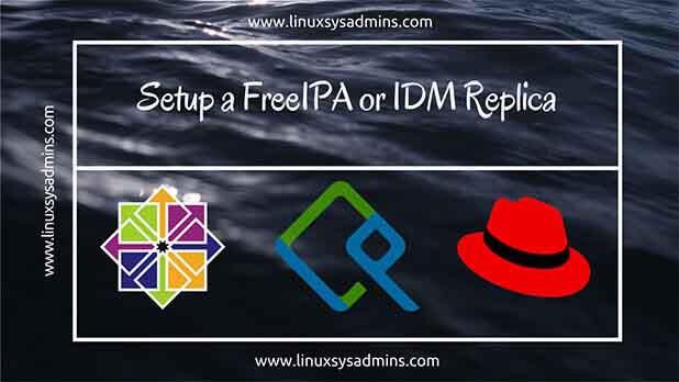 Setup a FreeIPA or IDM Replica