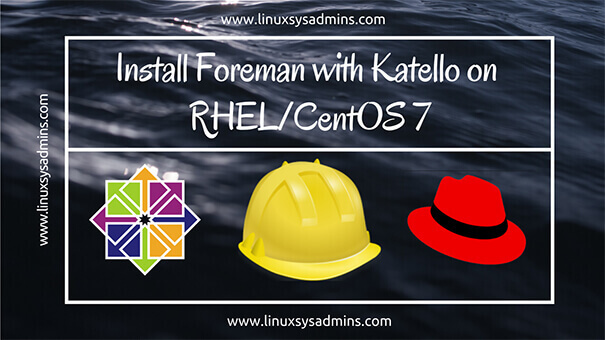 Install Foreman with Katello on RHEL CentOS 7