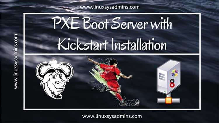 pxe boot server with kickstart Installation