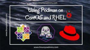 Using Podman on CentOS and RHEL 8